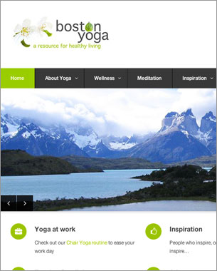 I developed this Web Site for Boston Yoga using a responsive, WordPress theme, customizing all elements to create a professional, easy to use resource.